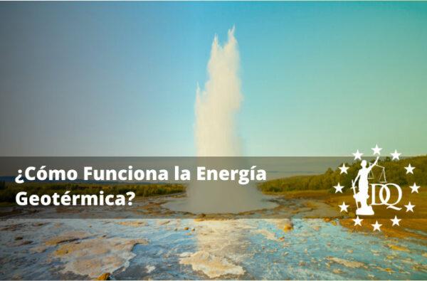 Qué es la energía geotérmica y cómo se aprovecha